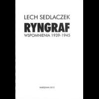 Ryngraf. Wspomnienia 1939-1945, Lech Sedlaczek
